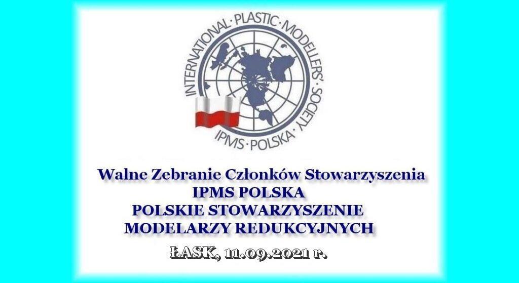 Walne Zebranie Członków Stowarzyszenia IPMS POLSKA, Łask 2021 (PL)